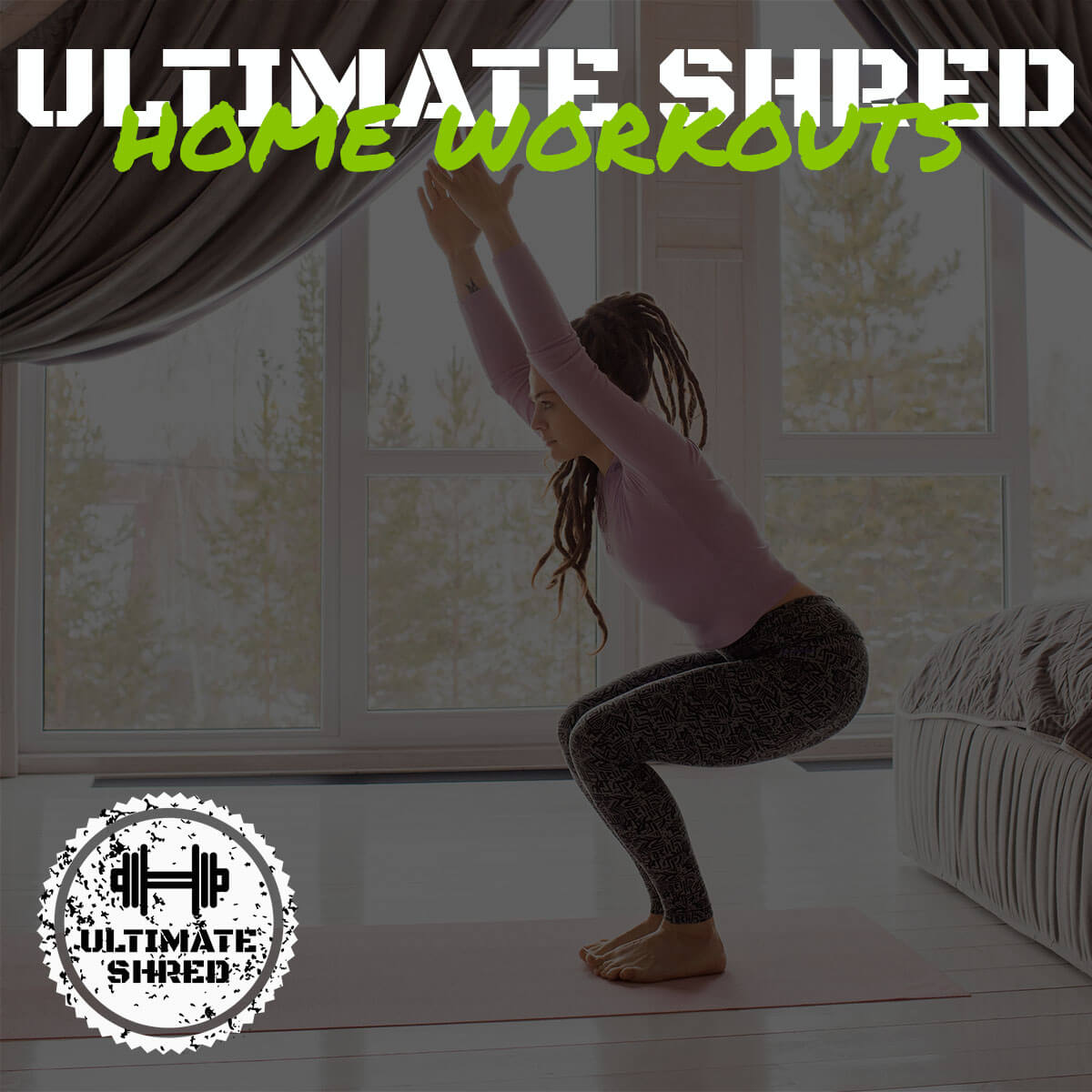 Ultimate Shred Home Workouts